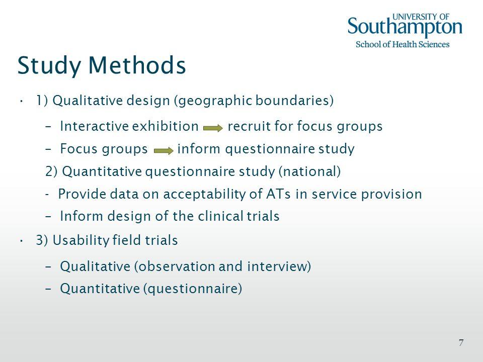 7 Study Methods 1) Qualitative design (geographic boundaries) –Interactive exhibition recruit for focus groups –Focus groups inform questionnaire stud