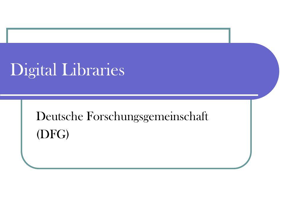 Digital Libraries Deutsche Forschungsgemeinschaft (DFG)