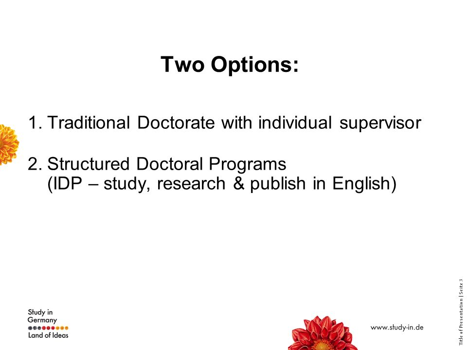 Title of Presentation | Seite 4 Option 1: Traditional Doctorate How to apply.