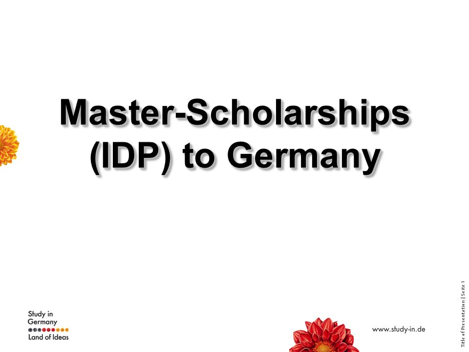 Title of Presentation | Seite 7 Master-Scholarships (IDP) to Germany