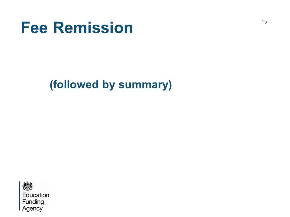 Fee Remission (followed by summary) 15