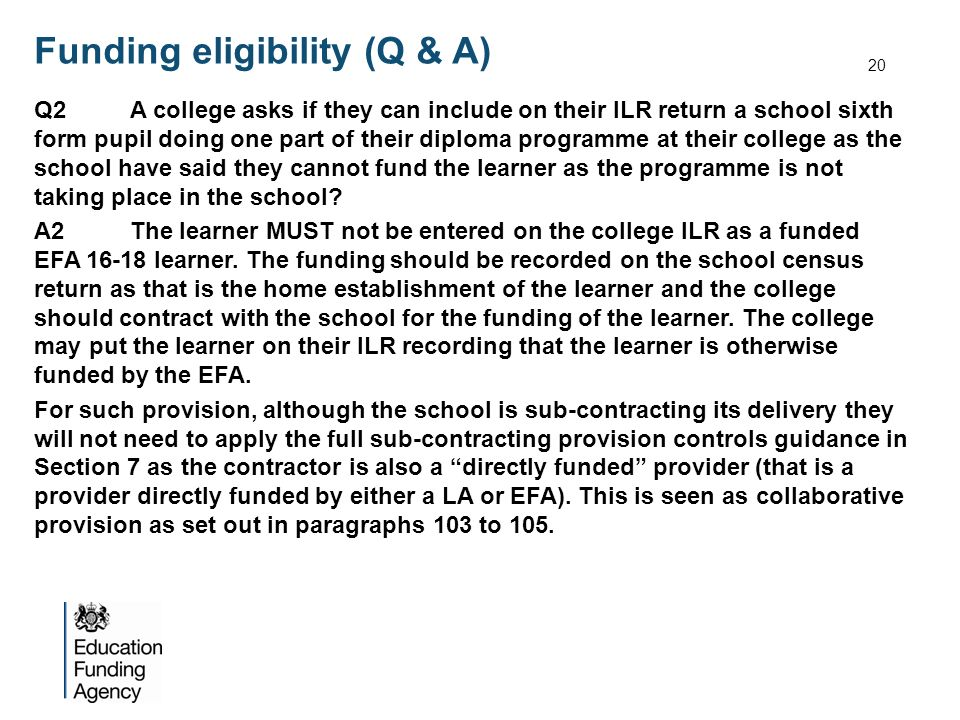 Funding eligibility (Q & A) Q2A college asks if they can include on their ILR return a school sixth form pupil doing one part of their diploma programme at their college as the school have said they cannot fund the learner as the programme is not taking place in the school.