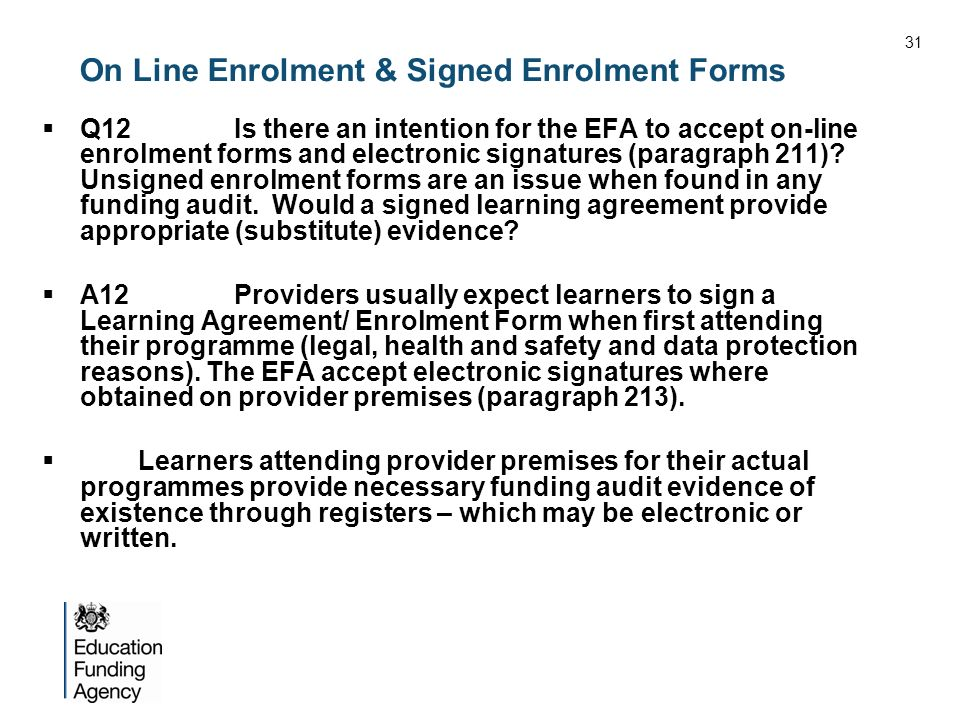 On Line Enrolment & Signed Enrolment Forms Q12Is there an intention for the EFA to accept on-line enrolment forms and electronic signatures (paragraph