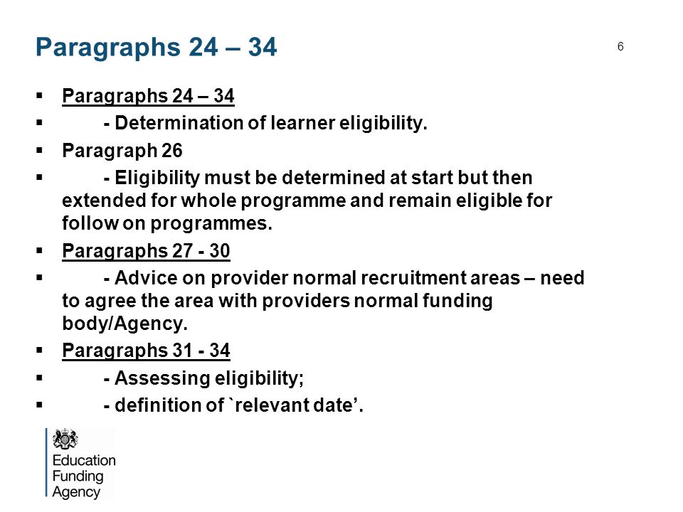 Paragraphs 24 – 34 - Determination of learner eligibility. Paragraph 26 - Eligibility must be determined at start but then extended for whole programm