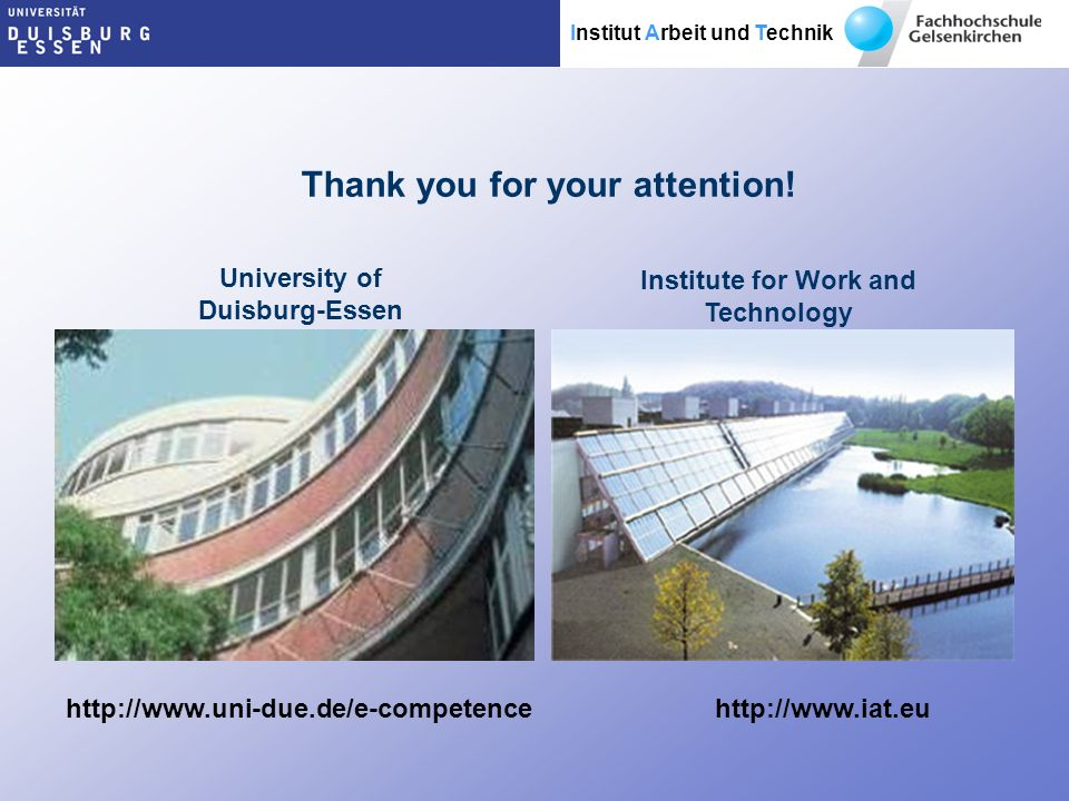Institut Arbeit und Technik Thank you for your attention.