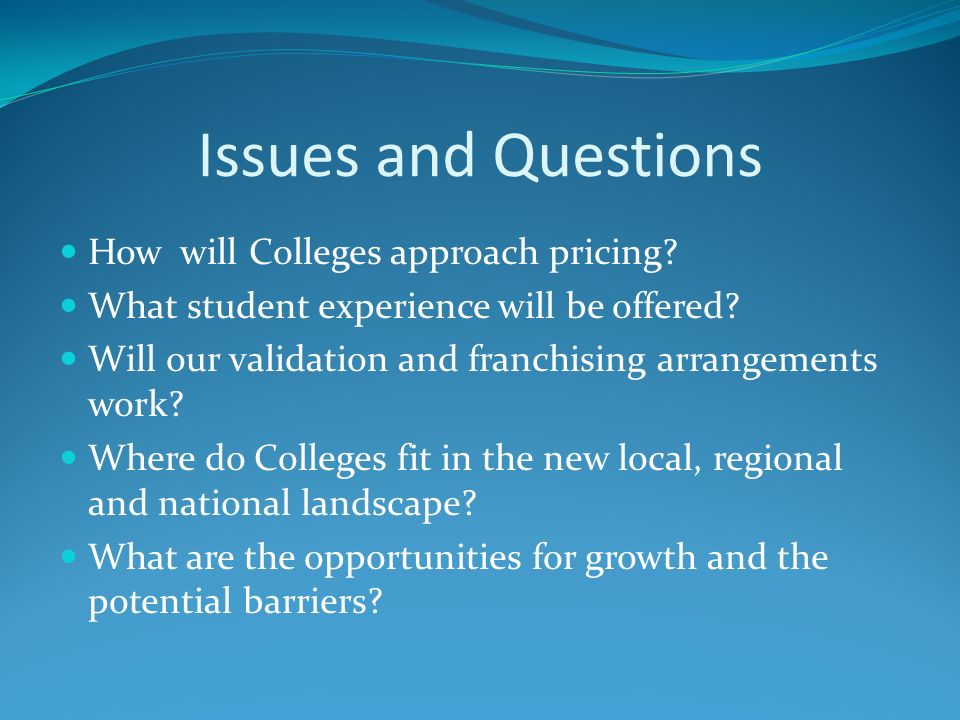 Issues and Questions How will Colleges approach pricing.