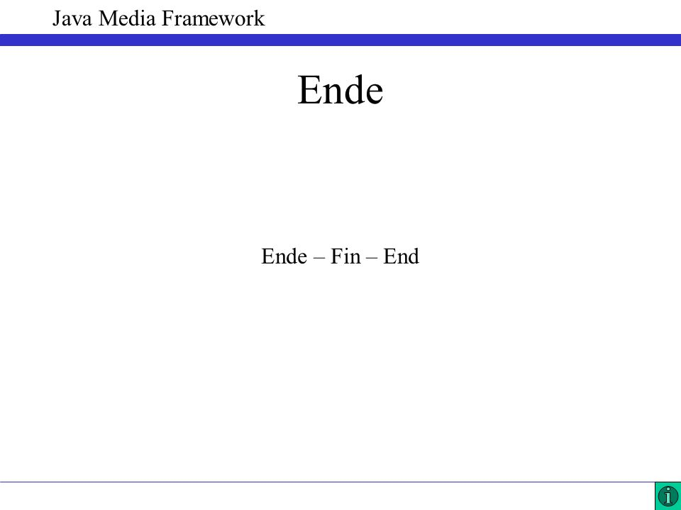 Java Media Framework Ende Ende – Fin – End