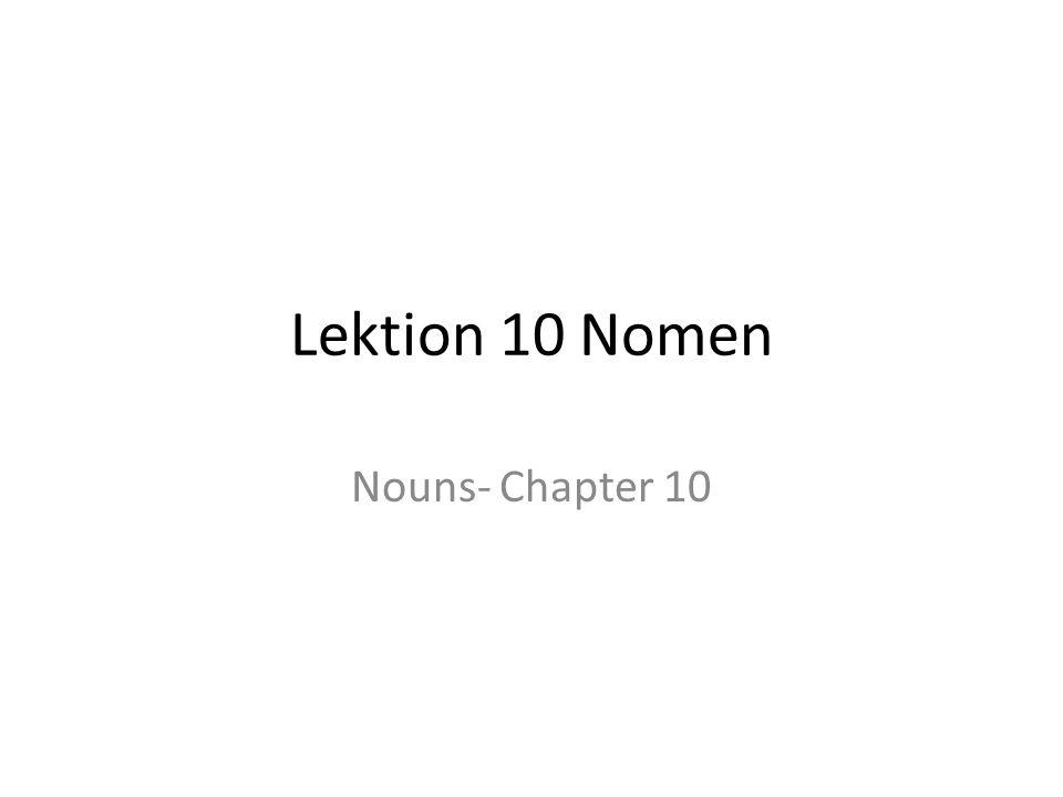 Lektion 10 Nomen Nouns- Chapter 10