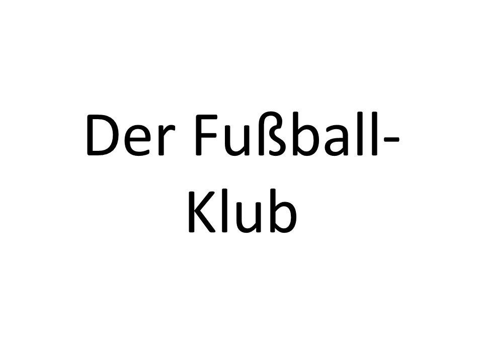 Der Fußball- Klub