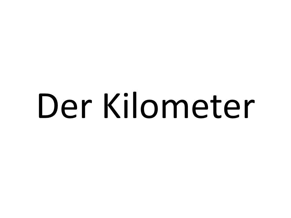Der Kilometer