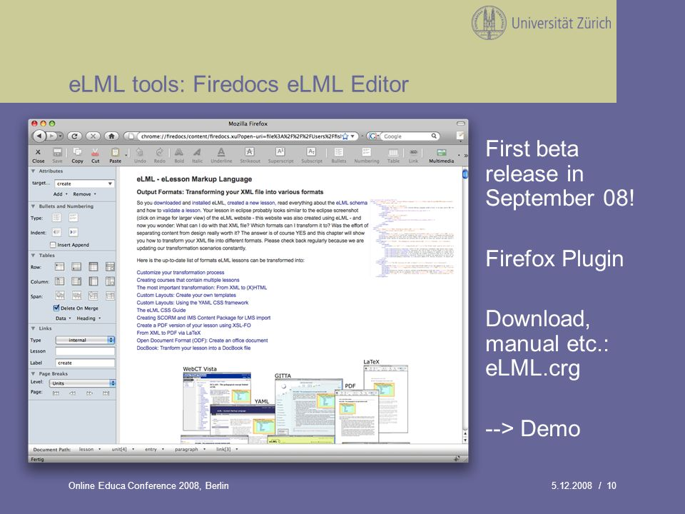 5.12.2008 / 10Online Educa Conference 2008, Berlin eLML tools: Firedocs eLML Editor First beta release in September 08! Firefox Plugin Download, manua