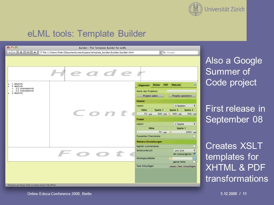 5.12.2008 / 11Online Educa Conference 2008, Berlin eLML tools: Template Builder Also a Google Summer of Code project First release in September 08 Cre