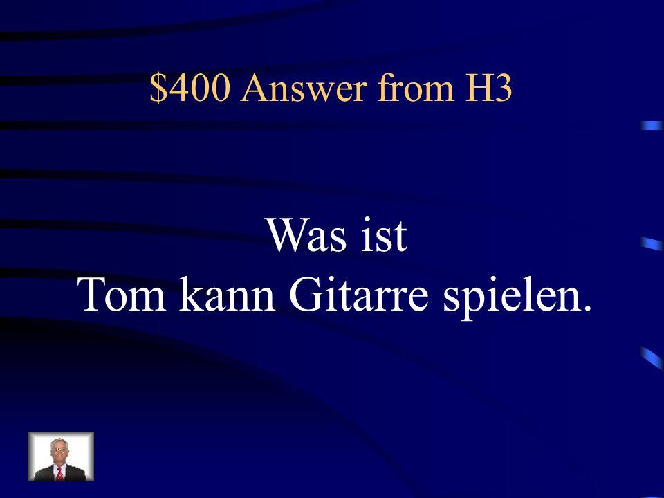 $400 Question from H3 Tom spielt Gitarre. (können)