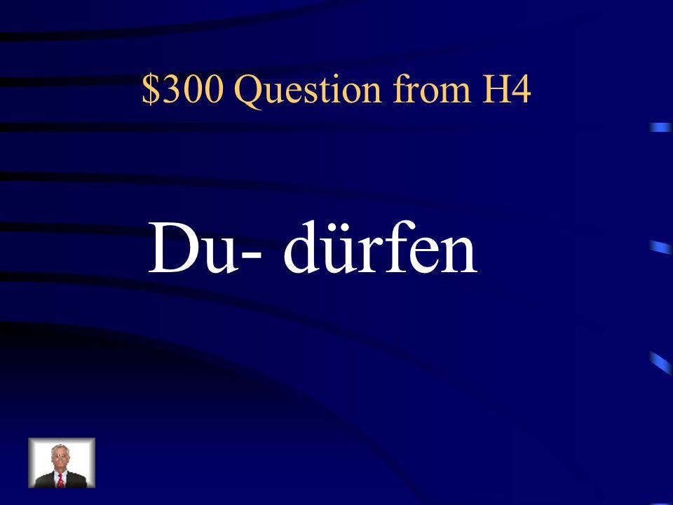 $200 Answer from H4 Was ist wir sollen?