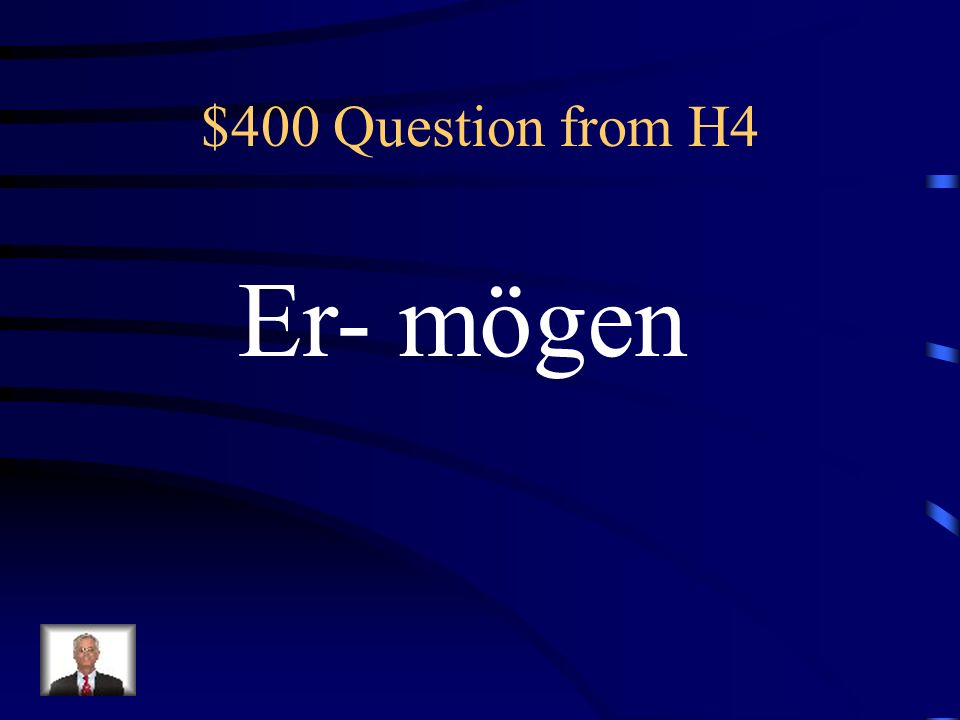 $300 Answer from H4 Was ist Du darfst