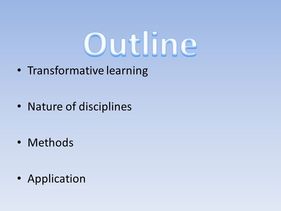 Transformative learning Nature of disciplines Methods Application