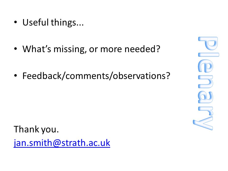 Useful things... Whats missing, or more needed. Feedback/comments/observations.