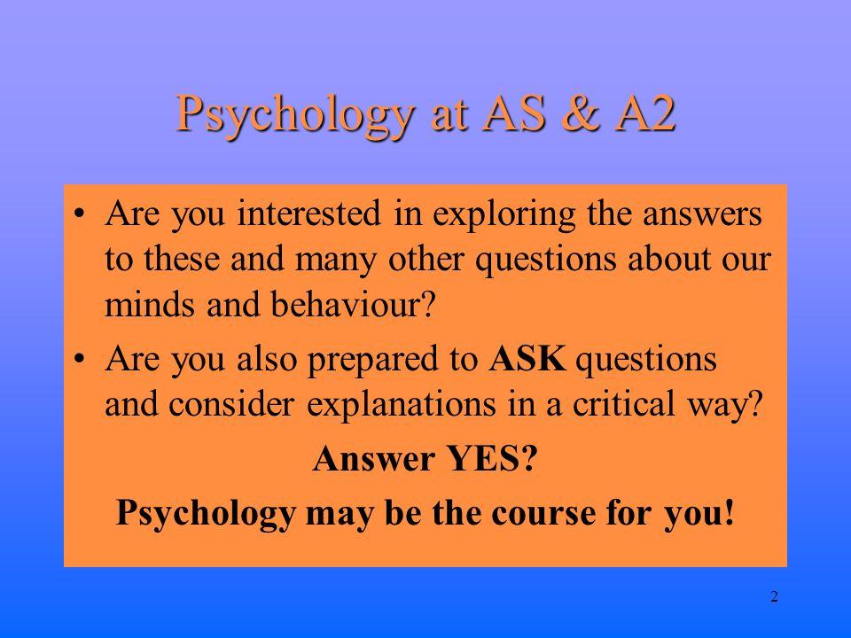 3 Psychology at AS & A2 HEALTH WARNING.