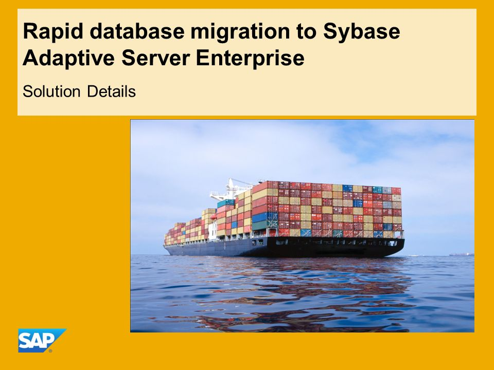 Rapid database migration to Sybase Adaptive Server Enterprise Solution Details