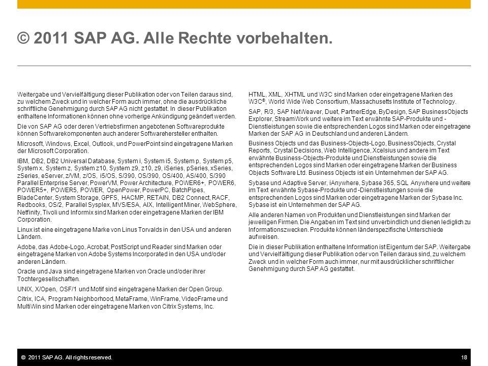 ©2011 SAP AG. All rights reserved.18 © 2011 SAP AG. Alle Rechte vorbehalten. Weitergabe und Vervielfältigung dieser Publikation oder von Teilen daraus