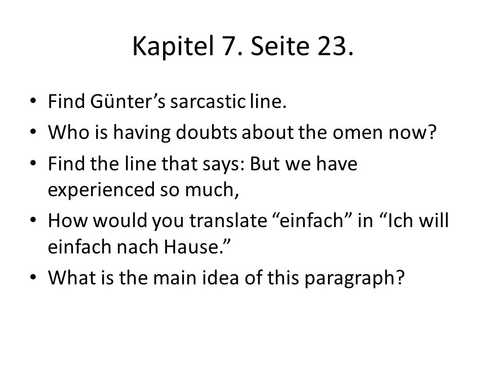 Kapitel 7.Seite 23. Find Günters sarcastic line. Who is having doubts about the omen now.