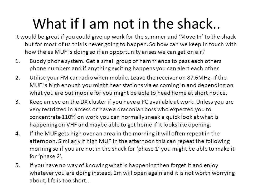 What if I am not in the shack.. It would be great if you could give up work for the summer and Move In to the shack but for most of us this is never g