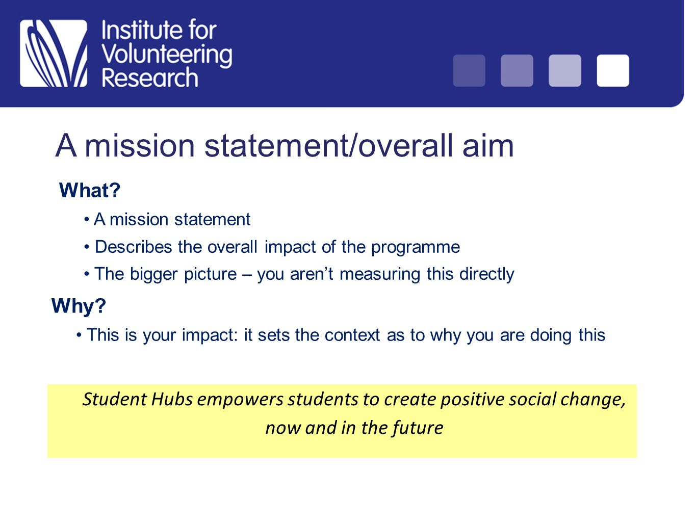 A mission statement/overall aim What.