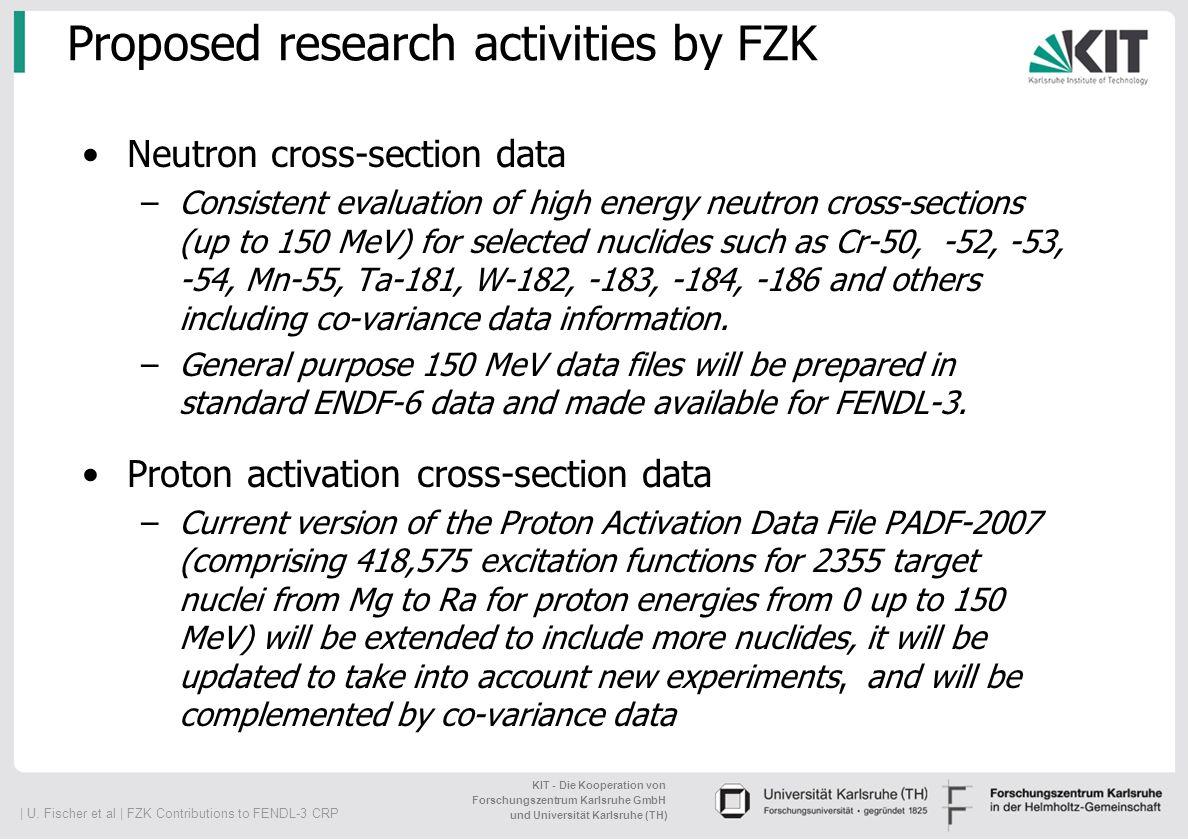   U. Fischer et al   FZK Contributions to FENDL-3 CRP KIT - Die Kooperation von Forschungszentrum Karlsruhe GmbH und Universität Karlsruhe (TH) Propos
