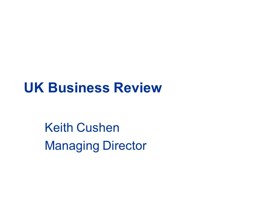 UK Business Review Keith Cushen Managing Director