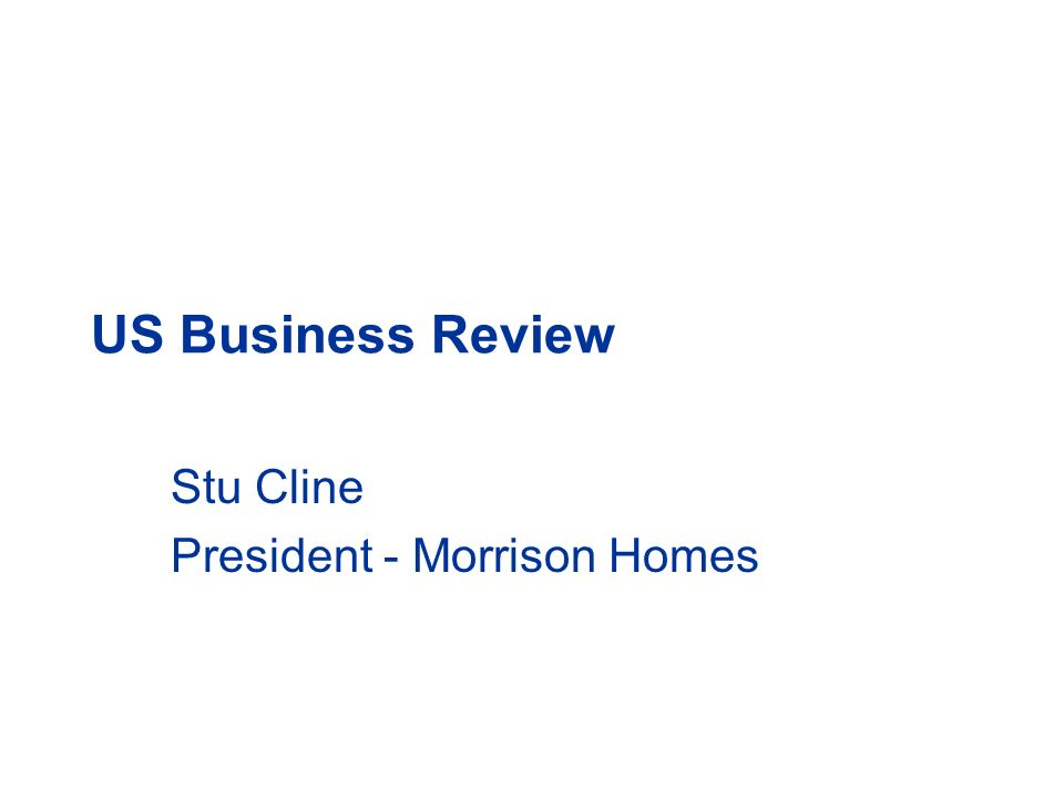 US Business Review Stu Cline President - Morrison Homes