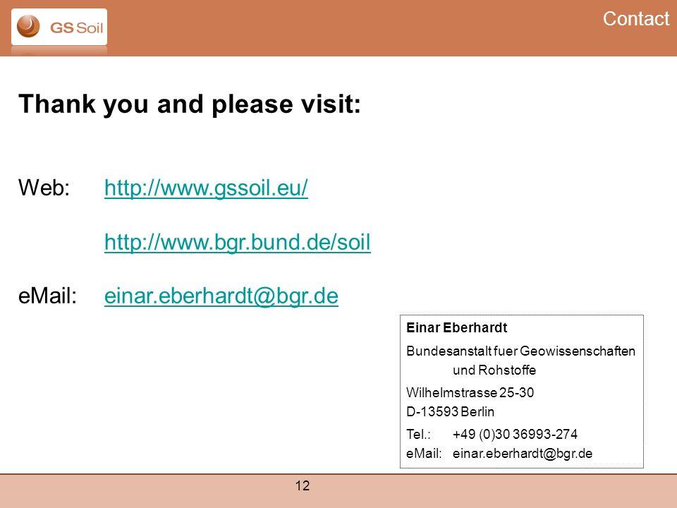 12 Einar Eberhardt Bundesanstalt fuer Geowissenschaften und Rohstoffe Wilhelmstrasse 25-30 D-13593 Berlin Tel.:+49 (0)30 36993-274 eMail: einar.eberha