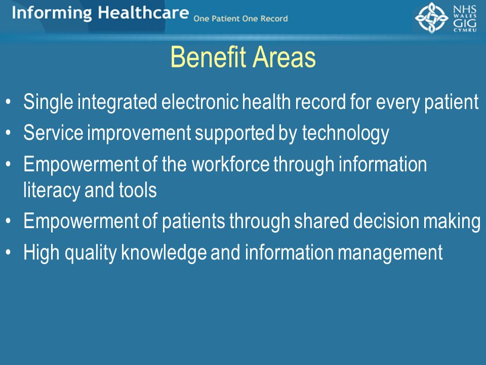 Benefit Areas Single integrated electronic health record for every patient Service improvement supported by technology Empowerment of the workforce th