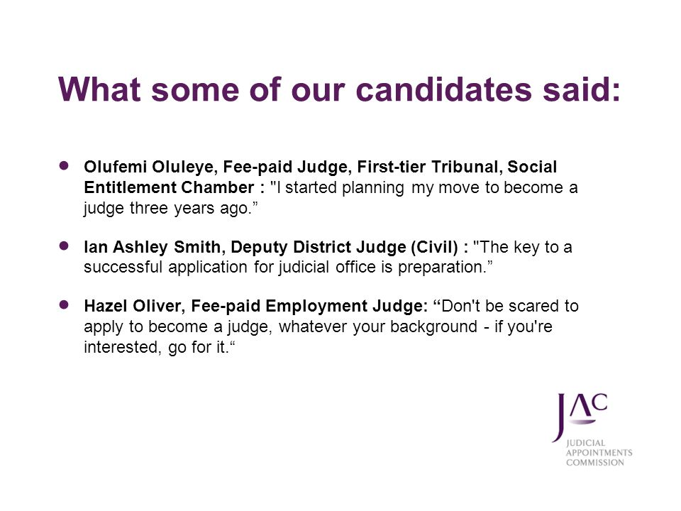 What some of our candidates said: Olufemi Oluleye, Fee-paid Judge, First-tier Tribunal, Social Entitlement Chamber :