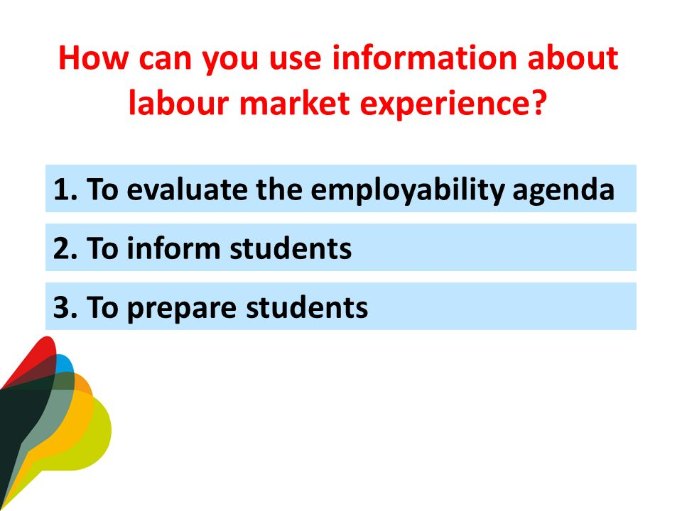 How can you use information about labour market experience.