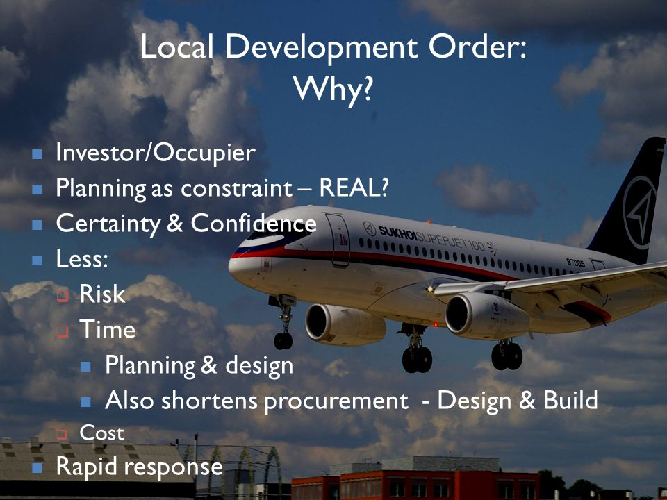 Local Development Order: Why. Investor/Occupier Planning as constraint – REAL.