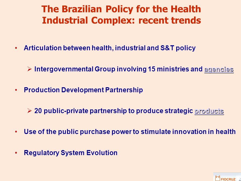 The Brazilian Policy for the Health Industrial Complex: recent trends Articulation between health, industrial and S&T policy agencies agencies Intergo