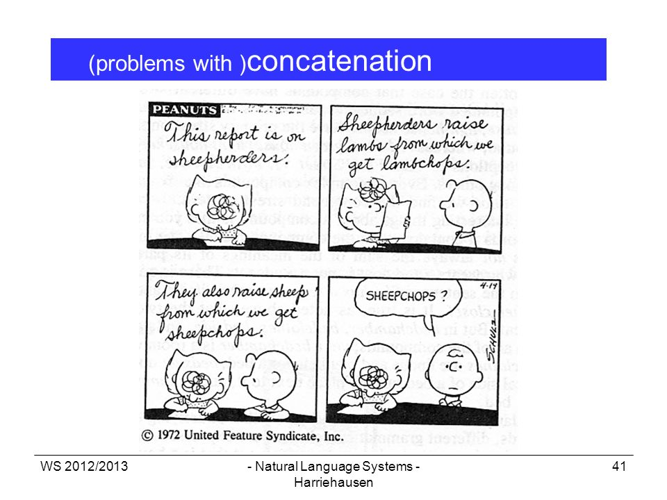 WS 2012/2013- Natural Language Systems - Harriehausen 41 (problems with ) concatenation