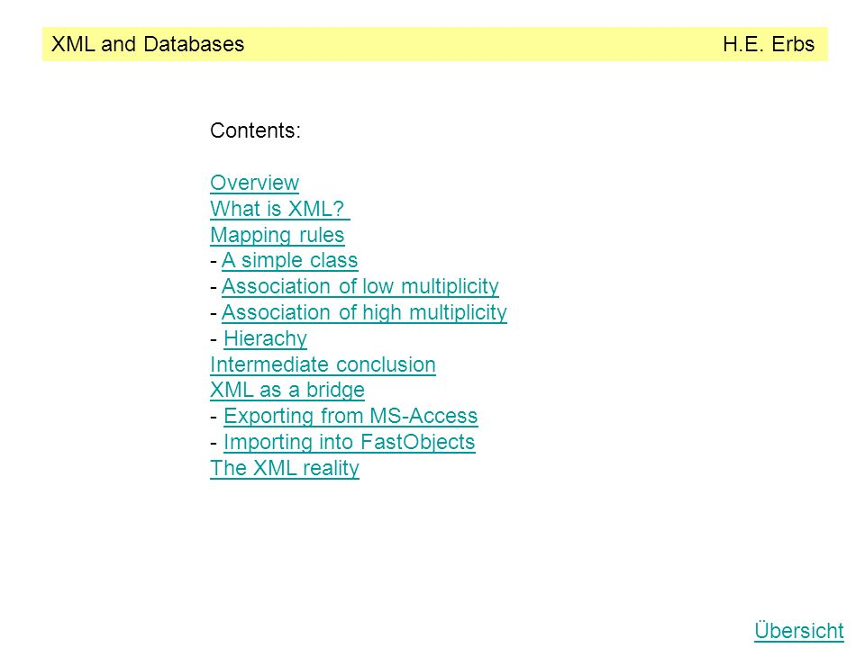 XML and Databases H.E. Erbs Übersicht Contents: Overview What is XML.
