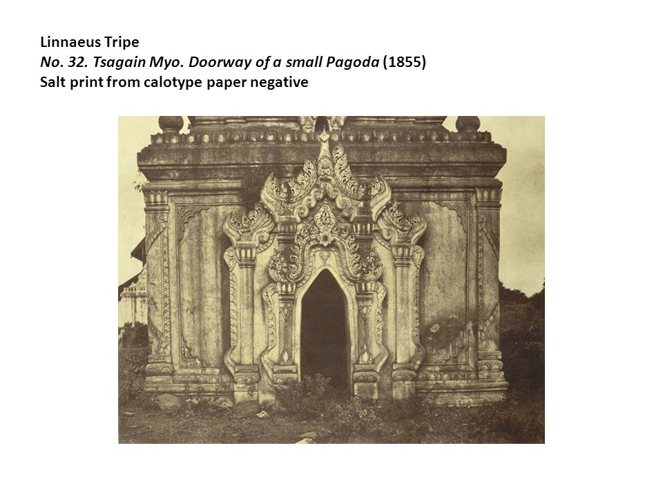 Linnaeus Tripe No. 32. Tsagain Myo. Doorway of a small Pagoda (1855) Salt print from calotype paper negative