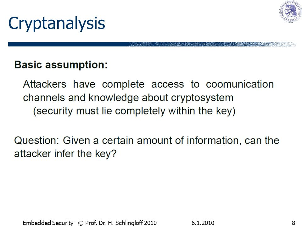 6.1.2010Embedded Security © Prof. Dr. H. Schlingloff 20108 Cryptanalysis