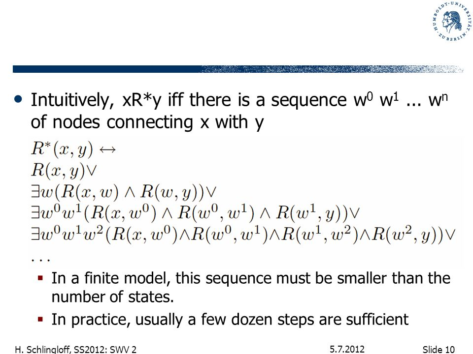 Slide 10 H. Schlingloff, SS2012: SWV 2 Intuitively, xR*y iff there is a sequence w 0 w 1...