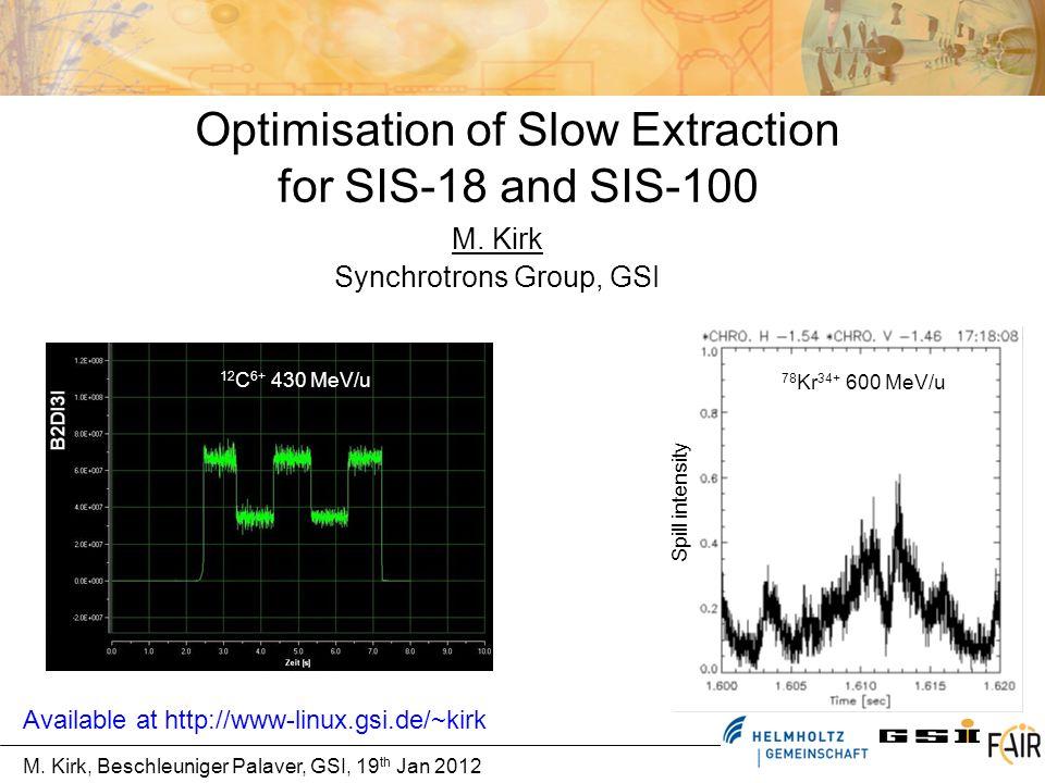 M.Kirk, Beschleuniger Palaver, GSI, 19 th Jan 2012 Beam Intensity Control Open-Loop control.