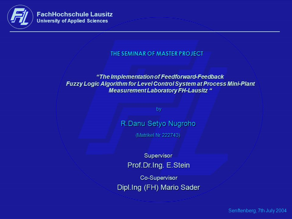 THE SEMINAR OF MASTER PROJECT The Implementation of Feedforward-Feedback Fuzzy Logic Algorithm for Level Control System at Process Mini-Plant Measurem