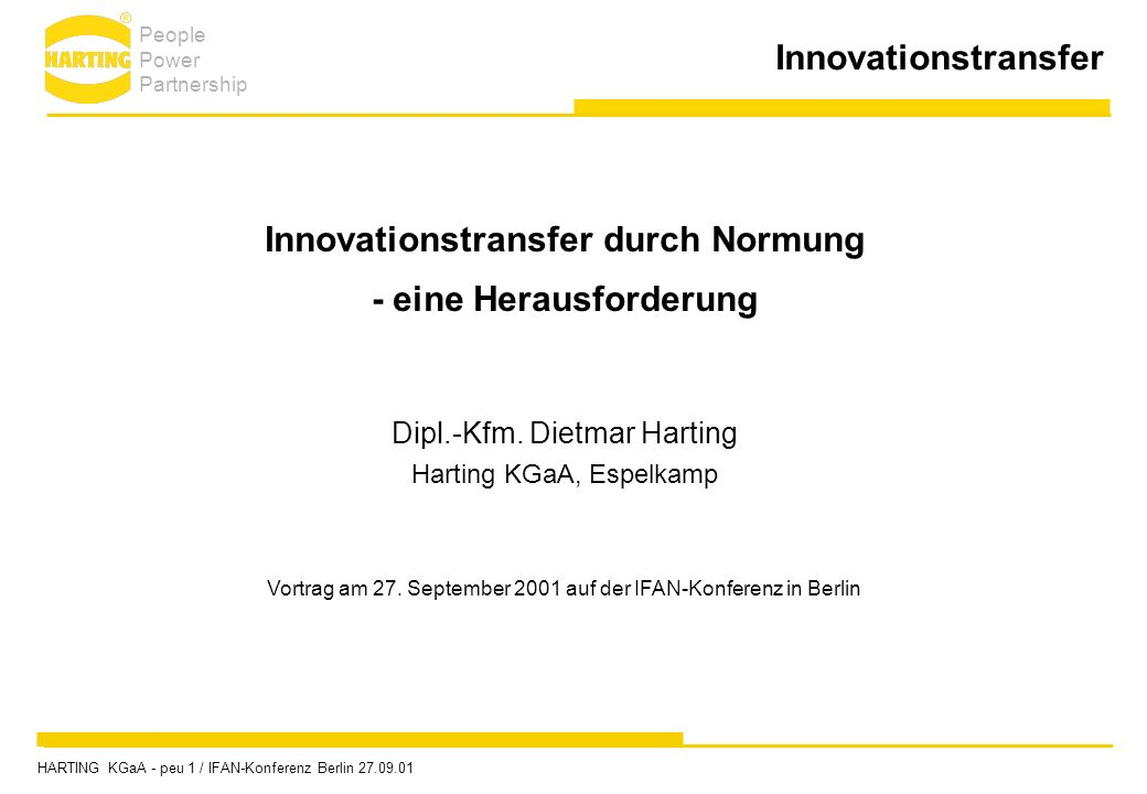 Innovationstransfer Innovationstransfer durch Normung - eine Herausforderung Dipl.-Kfm.