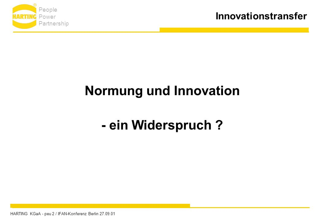 Innovationstransfer Normung und Innovation - ein Widerspruch .