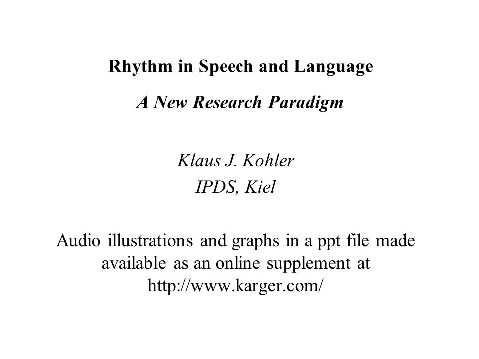 Rhythm in Speech and Language A New Research Paradigm Klaus J.