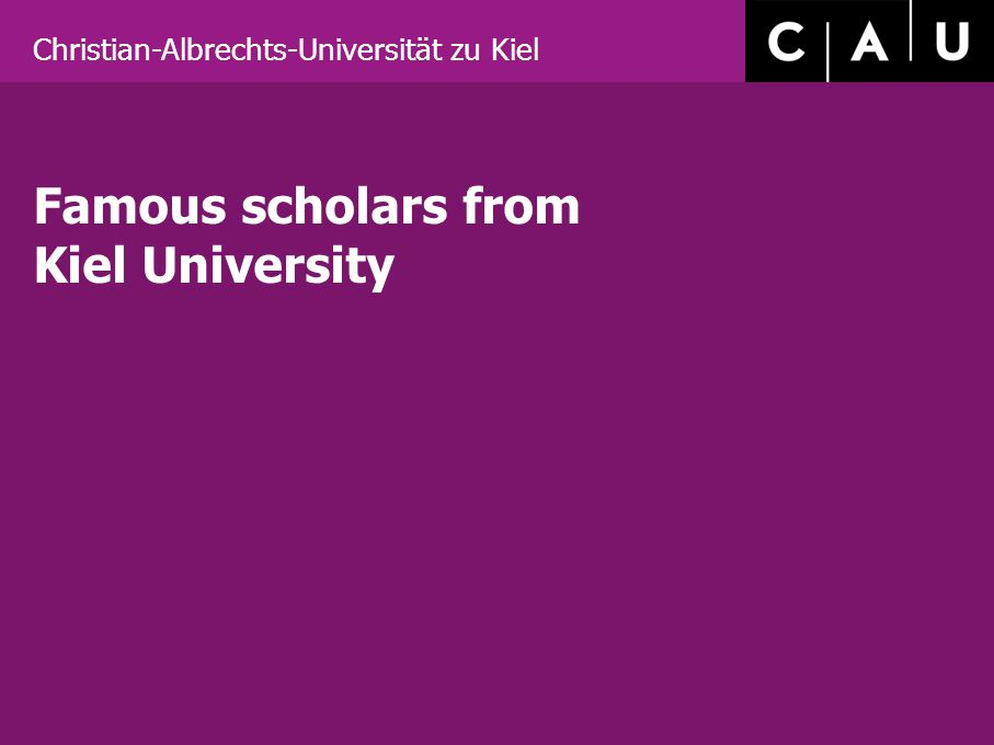 Christian-Albrechts-Universität zu Kiel Famous scholars from Kiel University