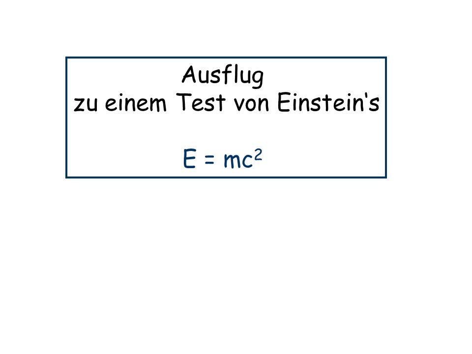Ausflug zu einem Test von Einsteins E = mc 2