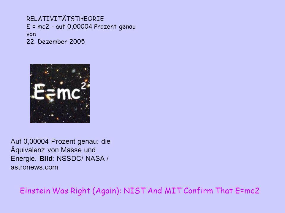 Auf 0,00004 Prozent genau: die Äquivalenz von Masse und Energie. Bild: NSSDC/ NASA / astronews.com RELATIVITÄTSTHEORIE E = mc2 - auf 0,00004 Prozent g