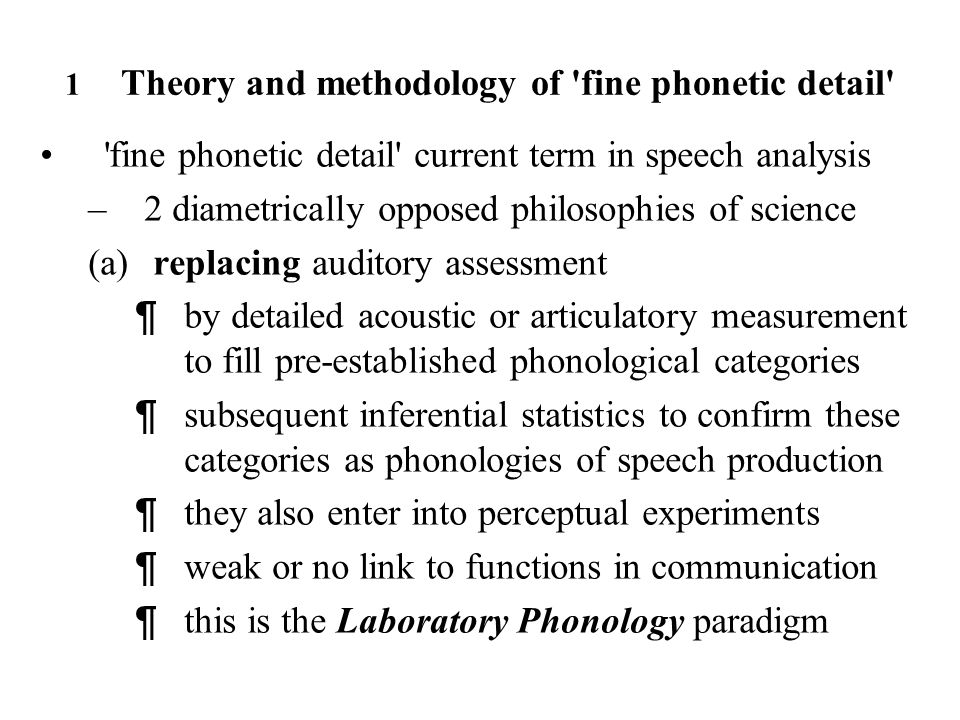On the notion of fine phonetic detail in communicative phonetic science The case of speech reduction Klaus J.